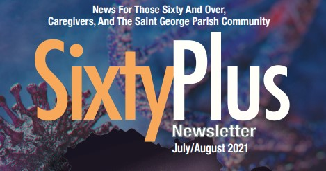 Sixty Plus July/August 2021 Edition